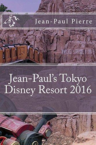Jean-Paul's Tokyo Disney Resort 2016 (English Edition)