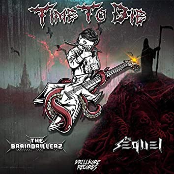 Time to Die (feat. The Sequel)