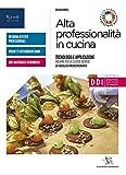 Alta professionalità in cucina. Con Quaderno ricettario. Per la 3ª classe delle Scuole superiori. Con e-book. Con espansione online