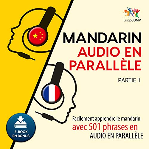Mandarin audio en parallèle - Facilement apprendre le mandarin avec 501 phrases en audio en parallèle [Mandarin Parallel Audio - Learn Mandarin with 501 Random Phrases Using Parallel Audio]  audiobook cover art
