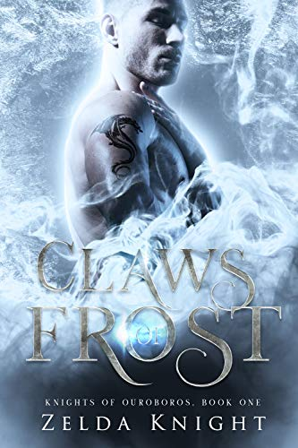 Claws of Frost (Knights of Ouroboros Book 1) by [Zelda Knight]
