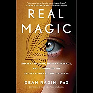 Real Magic     Ancient Wisdom, Modern Science, and a Guide to the Secret Power of the Universe              Written by:                                                                                                                                 Dean Radin                               Narrated by:                                                                                                                                 Mark Bramhall                      Length: 8 hrs and 8 mins     42 ratings     Overall 4.6