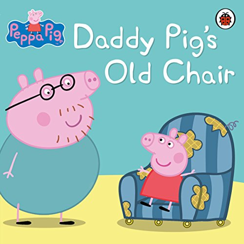 Peppa Pig: Daddy Pig's Old Chair (English Edition)