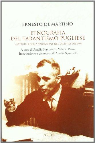Etnografia del tarantismo pugliese. I materiali della spedizione nel Salento del 1959