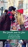 Une famille pour les fêtes : Un voeu pour Noël - Surprise sous le sapin - Un réveillon inattendu (Hors Série)