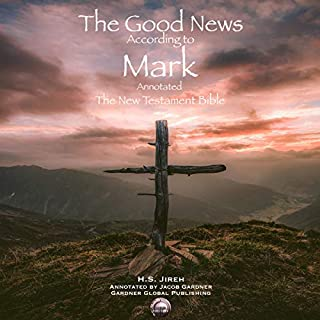 The Good News According to Mark (Annotated): The New Testament Bible cover art