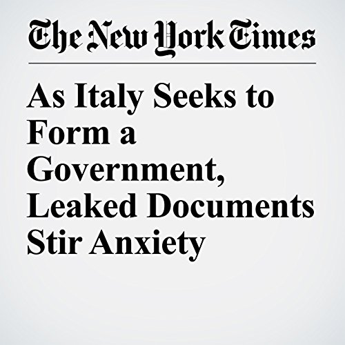 As Italy Seeks to Form a Government, Leaked Documents Stir Anxiety copertina