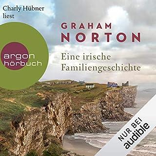 Eine irische Familiengeschichte                   Autor:                                                                                                                                 Graham Norton                               Sprecher:                                                                                                                                 Charly Hübner                      Spieldauer: 8 Std. und 21 Min.     72 Bewertungen     Gesamt 4,4