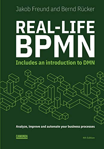 Real-Life BPMN (4th edition): Includes an introduction to DMN