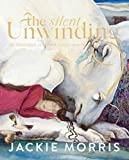 The Silent Unwinding: and other dreamings