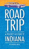 Road Trip: A Pocket History of Indiana