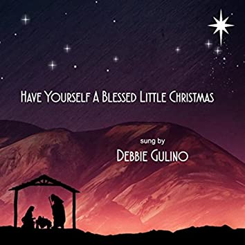 Have Yourself a Blessed Little Christmas