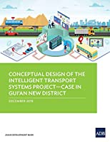 Conceptual Design of the Intelligent Transport Systems Project - Case in Gui'an New District
