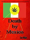 Death by Mexico (English Edition)
