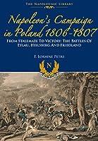 Napoleon's Campaign in Poland, 1806-1807 (Napoleonic Library)
