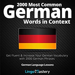 2000 Most Common German Words in Context: Get Fluent & Increase Your German Vocabulary with 2000 German Phrases      German Language Lessons              By:                                                                                                                                 Lingo Mastery                               Narrated by:                                                                                                                                 Lingo Mastery                      Length: 12 hrs and 4 mins     10 ratings     Overall 5.0