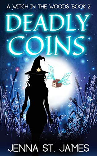 Deadly Coins (A Witch in the Woods Book 2) by [Jenna St. James]