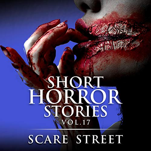 Short Horror Stories Vol. 17: Scary Ghosts, Monsters, Demons, and Hauntings audiobook cover art