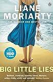 Big Little Lies: The No.1 bestseller behind the award-winning TV series - Liane Moriarty