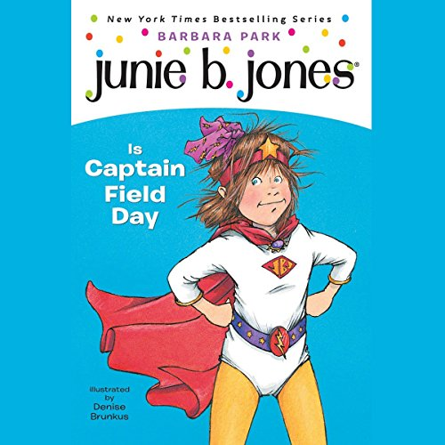 Junie B. Jones is Captain Field Day, Book 16 audiobook cover art