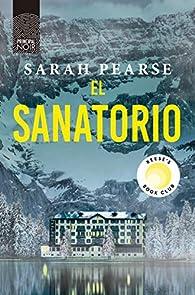 El sanatorio: 16 par Sarah Pearse