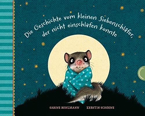 Der kleine Siebenschläfer: Die Geschichte vom kleinen Siebenschläfer, der nicht einschlafen konnte: Gutenacht-Geschichte für Kinder ab 4 Jahren