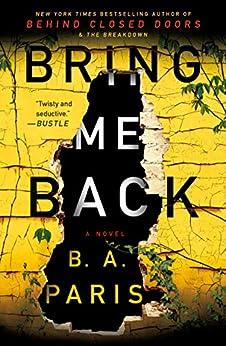 Bring Me Back: A Novel by [B. A. Paris]