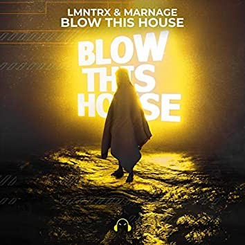 Blow This House