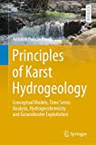 Principles of Karst Hydrogeology: Conceptual Models, Time Series Analysis, Hydrogeochemistry and Groundwater Exploitation (Springer Textbooks in Earth ... Geography and Environment) (English Edition)