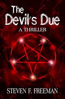 The Devil's Due (The Blackwell Files Book 5) by [Steven F. Freeman]
