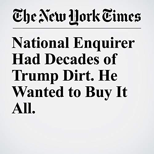 National Enquirer Had Decades of Trump Dirt. He Wanted to Buy It All. copertina