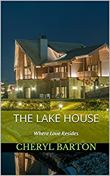 The Lake House by [Cheryl Barton]