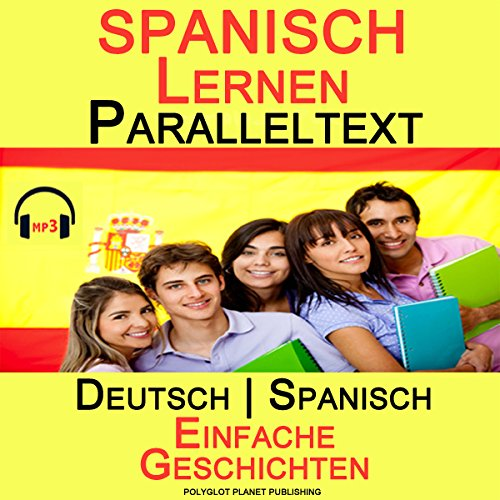 Spanisch Lernen Paralleltext [German Edition]     Einfache Geschichten (Deutsch - Spanisch) Bilingual              By:                                                                                                                                 Polyglot Planet Publishing                               Narrated by:                                                                                                                                 Maria Hernandez,                                                                                        Pedro Sanchez,                                                                                        Michael Sonnen                      Length: 58 mins     Not rated yet     Overall 0.0
