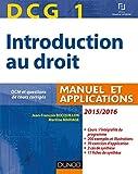 DCG 1 - Introduction au droit 2015/2016 - 9e édition - Manuel et applications - Manuel et Applications, QCM et questions de cours corrigées
