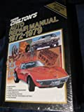 Chilton's Auto Repair Manual 1972-79 (Chilton's Auto Service Manual)