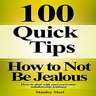 How to Not Be Jealous     Ways to Deal with, Overcome and Stop Relationship Jealousy (Stop Being Insecure and Jealous, Book 1)              By:                                                                                                                                 Stanley Steel                               Narrated by:                                                                                                                                 Jordy Christo                      Length: 44 mins     45 ratings     Overall 4.0