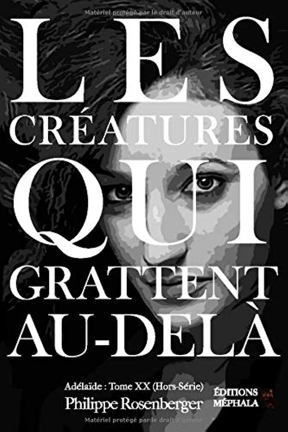 電信告発不完全なLes créatures qui grattent Au-delà: Adéla?de : Tome XX