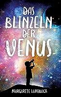 Das Blinzeln der Venus: Eine Geschichte ueber Trauer und Glueck