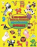 Il Mio Grande Libro Da Colorare Per i Più Piccoli ANIMALI: Adorabili disegni con animali per bambini da 1 anno di età
