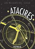 ATACIRES: LOS RELOJES DEL CIELO: Astrología Neoclásica