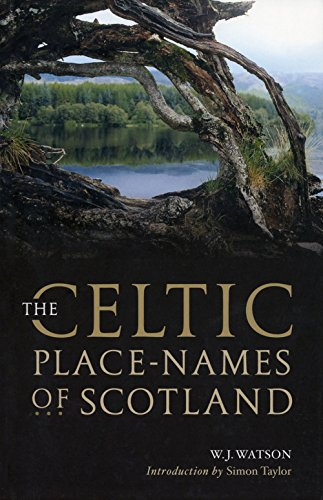 Compare Textbook Prices for The Celtic Place-names of Scotland Celtic Languages Edition  ISBN 9781906566357 by Watson, W. J.,Taylor, Simon