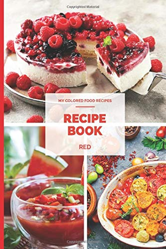 """Recipe Book """"My Colored Food Recipes"""" RED: Blank CookBook for writing recipes in   Journal and organizer for personalized recipes   Chose your ... in the Book Series """"My Colored Food Recipes"""""""