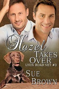 Hazel Takes Over (Lyon Road Vet Book 3) by [Sue Brown]