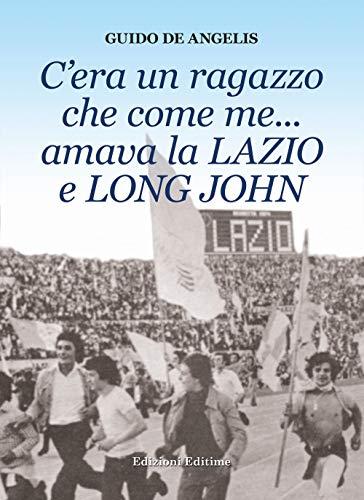 C'era un ragazzo che come me... amava la Lazio e Long John