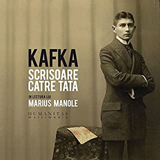 Scrisoare catre tata                   By:                                                                                                                                 Franz Kafka                               Narrated by:                                                                                                                                 Marius Manole                      Length: 2 hrs and 3 mins     1 rating     Overall 5.0