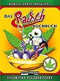 Das Rauschkochbuch: Hightere Hanfrezepte (German Edition)