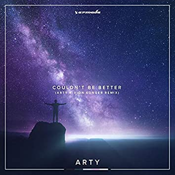 Couldn't Be Better (ARTY x Vion Konger Remix)