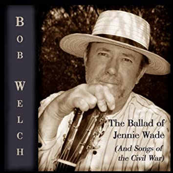 The Ballad of Jennie Wade (And Songs of the Civil War)