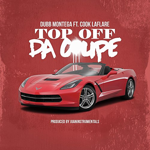 Top Off Da Coupe (feat. Cook LaFlare) [Explicit]
