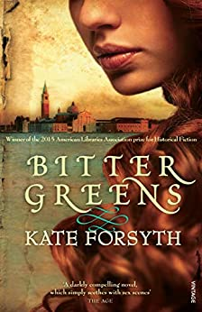 Bitter Greens by [Kate Forsyth]